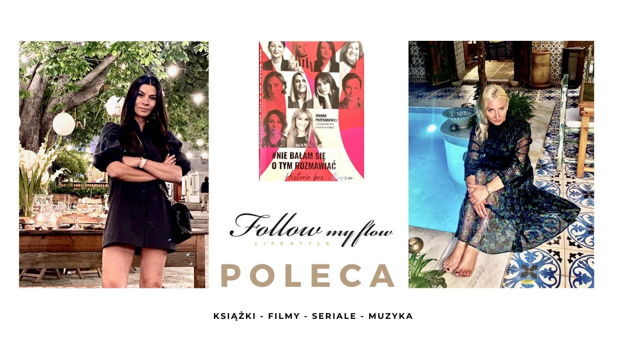 Follow My Flow poleca: Siła kobiet, które nie bały się powiedzieć STOP