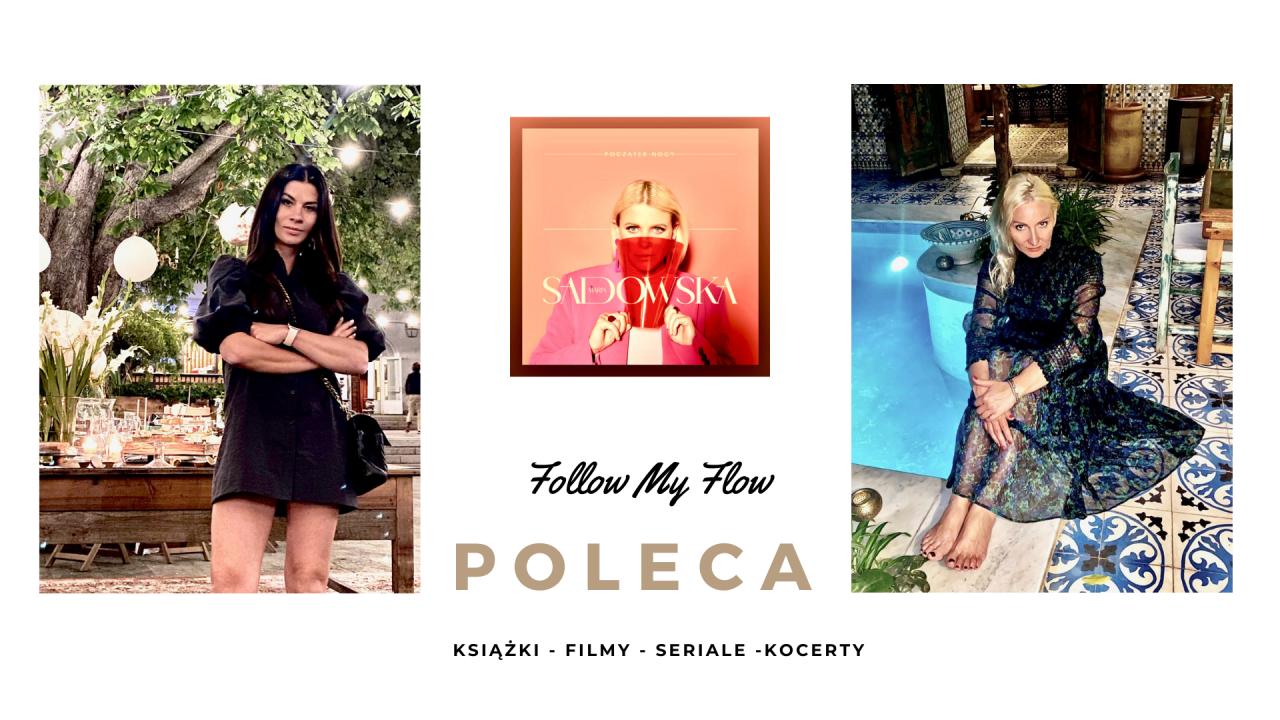 Follow My Flow poleca: Wybieram siebie, bo mogę!