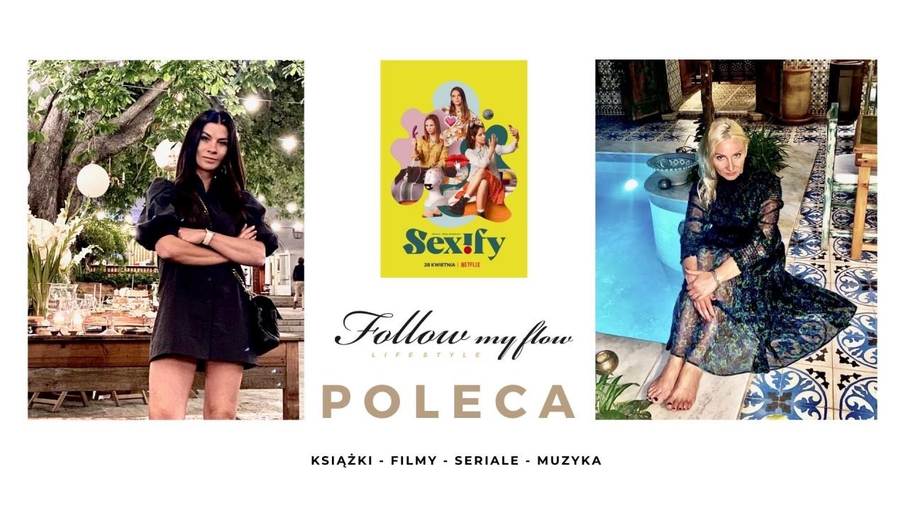 Follow My Flow poleca: SEXIFY